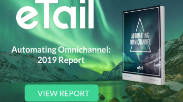 eTail Nordic: Automating Omnichannel 2019 report